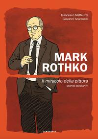 Mark Rothko. Il miracolo della pittura - Matteuzzi Francesco Scarduelli Giovanni - wuz.it