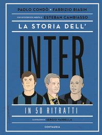 STORIA DELL'INTER IN 50 RITRATTI (LA)