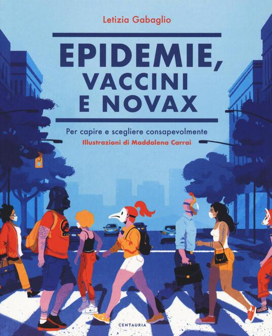 Epidemie, vaccini e Novax. Per capire e scegliere consapevolmente - Letizia Gabaglio - copertina