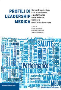 Profili di leadership medica. Servant leadership, stili di direzione e performance nelle aziende sanitarie dell'Emilia-Romagna