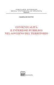 Consensualità e interesse pubblico nel governo del territorio