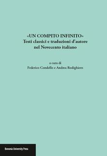 «Un compito infinito». Testi classici e traduzioni dautore nel Novecento italiano.pdf
