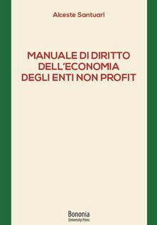 Manuale di diritto dell'economia degli enti non profit - Alceste Santuari - copertina