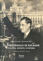 Il Portogallo di Salazar. Politica, società, economia