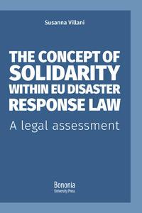 Libro The concept of solidarity within EU disaster response law. A legal assessment Susanna Villani