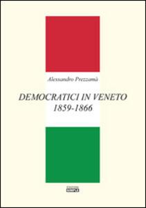 Democratici in Veneto 1859-1866