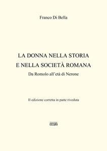 La donna nella storia e nella società romana. Da Romolo all'età di Nerone