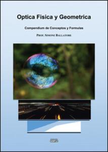 Optica fisica y geometrica. Compendium de conceptos y formulas
