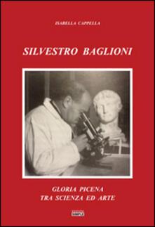 Librisulladiversita.it Silvestro Baglioni. Gloria picena tra scienza ed arte Image