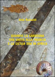Quando la Sardegna era unita alla Francia e la Sicilia era in Africa
