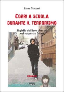 Corri a scuola durante il terrorismo. Il giallo del sequestro Moro