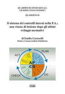 Il sistema dei controlli interni nella P.A.: una visione di insieme dopo gli ultimi sviluppi normativi
