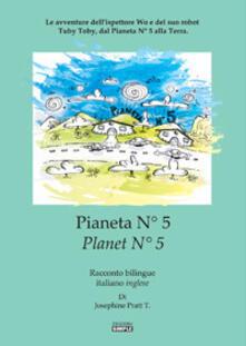 Filippodegasperi.it Pianeta N° 5.Le avventure dell'ispettore Wo e del suo robot Tuby Toby, dal pianeta N° 5 alla Terra. Ediz. italiana e inglese Image