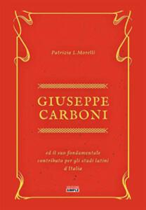 Giuseppe Carboni ed il suo fondamentale contributo per gli studi latini d'Italia