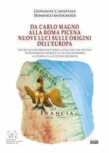 Grandtoureventi.it Da Carlo Magno alla Roma Picena. Nuove luci sull'origine dell'Europa Image