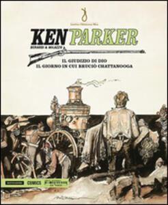 Il giudizio di Dio. Il giorno in cui bruciò Chattanooga. Ken Parker. Vol. 11