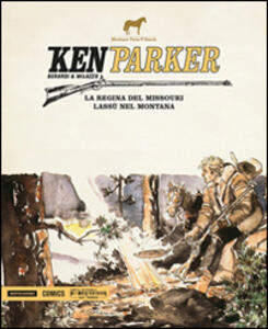 La regina del Missouri-Lassù nel Montana. Ken Parker. Vol. 12