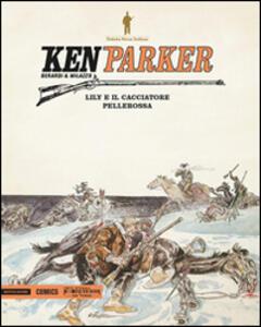 Lily e il cacciatore-Pellerossa. Ken Parker. Vol. 13