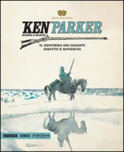 Il sentiero dei giganti-Diritto e rovescio. Ken Parker. Vol. 18