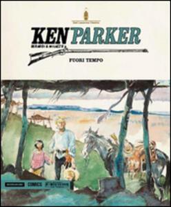 Sul filo del passato-Fuori tempo-I sentieri del cielo. Ken Parker. Vol. 40