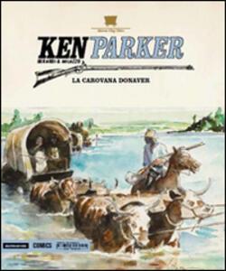 La carovana Donaver. Ken Parker. Vol. 42
