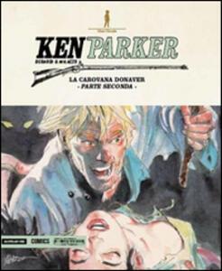 La carovana Donaver. Parte seconda. Ken Parker. Vol. 43