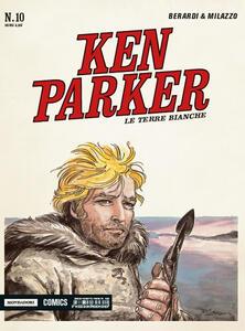 Le terre bianche. Ken Parker classic. Vol. 10