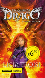 L' ultima battaglia. La ragazza drago. Vol. 5