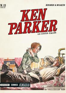 Ristorantezintonio.it La città calda. Ken Parker classic. Vol. 13 Image