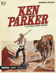 La lunga pista rossa. Ken Parker classic. Vol. 17