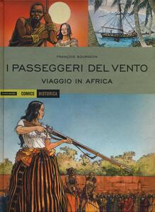I passeggeri del vento. Viaggio in Africa. Vol. 2