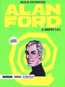 Il gruppo T.N.T. Alan Ford Supercolor Edition. Vol. 1