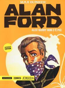 Alex Barry non c'è più. Alan Ford Supercolor Edition. Vol. 6