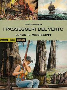 I passeggeri del vento. Lungo il Mississipi. Vol. 3
