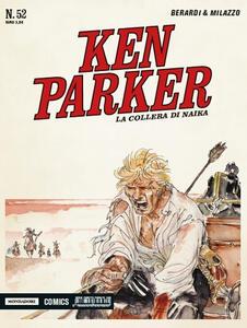 La collera di Naika. Ken Parker classic. Vol. 52