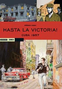 Cuba 1957. Hasta la victoria!. Vol. 1
