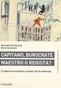 Capitano, burocrate, maestro o regista? Un approccio complesso a quattro stili di leadership