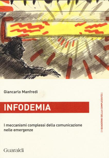 Infodemia. I meccanismi complessi della comunicazione nelle emergenze - Giancarlo Manfredi - copertina