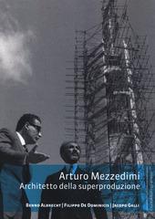 Arturo Mezzedimi. Architetto della superproduzione
