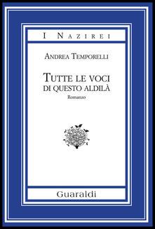 Tutte le voci di questo aldilà - Andrea Temporelli - ebook