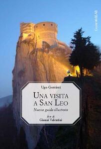 Una visita a San Leo. Nuova guida illustrata