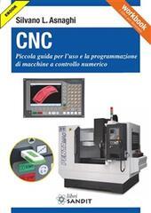 CNC. Piccola guida per l'uso e la programmazione di macchine a controllo numerico