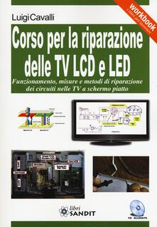 Equilibrifestival.it Corso per la riparazione delle TV LCD e LED. Con CD-ROM Image