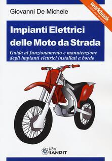 Vitalitart.it Impianti elettrici delle moto da strada. Guida al funzionamento e manutenzione degli impianti elettrici installati a bordo Image