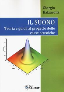 Il suono. Teoria e guida al progetto delle casse acustiche.pdf