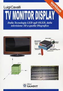 Camfeed.it TV monitor display. Dalla tecnologia LED agli OLED, dalla televisione 3D a quella olografica Image
