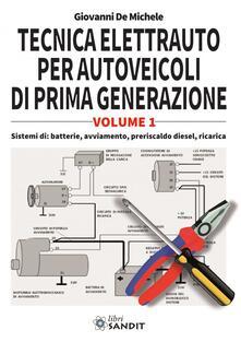 Equilibrifestival.it Tecnica elettrauto per autoveicoli di prima generazione. Vol. 1 Image