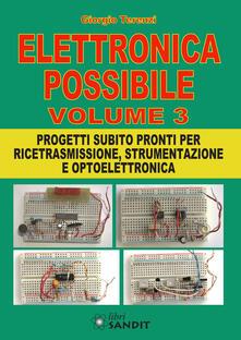Steamcon.it Elettronica possibile. Con gadget. Vol. 3: Progetti subito pronti per ricetrasmissione, strumentazione e optoelettronica. Image