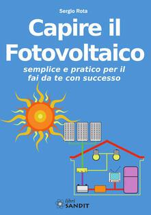 Radiospeed.it Capire il fotovoltaico. Semplice e pratico per il fai da te con successo Image