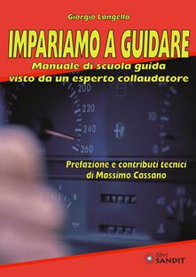 Librisulladiversita.it Impariamo a guidare. Manuale di scuola guida visto da un esperto collaudatore Image